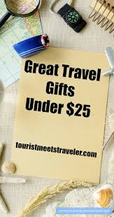 great gifts for the traveler in your life under 25 tourist