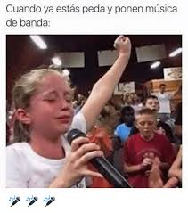 Memes Musica - cuando ya estas peda y ponen musica de banda meme on me me