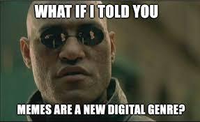 Meme Media - new digital genres writing for social media leonardo flores phd