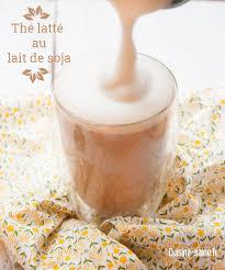 soja cuisine recettes recette du thé latté au lait de soja cuisine saine sans