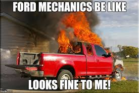 Ford Memes - flaming ford memes imgflip