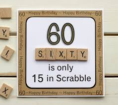 60 letters for 60th birthday 60 is only 15 in scrabble handmade folksy