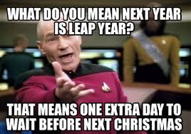29th Birthday Meme - 10 leap day memes for feb 29 because you ve got a whole extra