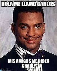 Carlos Meme - hola me llamo carlos carlton banks meme on memegen