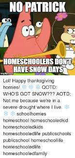no con homeschoolers dont snow days imgfipcom lol