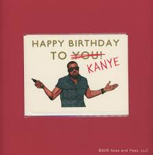 kanye birthday card lilbibby com