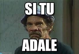 Meme Don Ramon - si tu don ramon enojado meme on memegen
