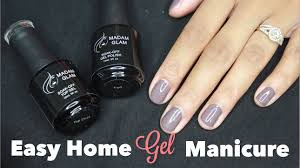 easy at home gel manicure feat madam glam youtube