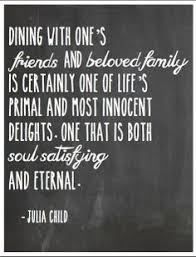 Quotes For Dining Room by Thomas Keller Quote Eat Together Great Quotes Pinterest