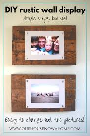 Make Wall Decorations At Home by Easy To Make Picture Frame And Wall Display Bringing Rustic And