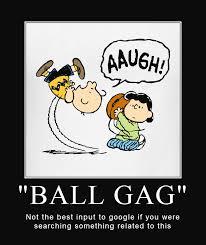 Gag Meme - ball gag demotivational posters know your meme