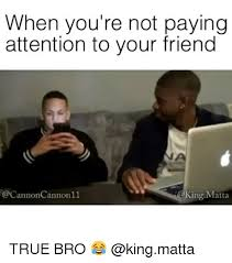 Attention Meme - 25 best memes about not paying attention not paying attention