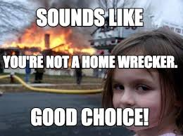 Meme Creator Upload - meme creator sounds like good choice you re not a home wrecker