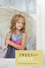 tween gifts the on trend collection 2017 2018 best gifts