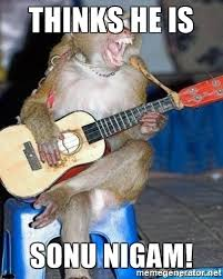Monkey Meme Generator - thinks he is sonu nigam singing monkey meme generator
