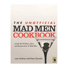 the unofficial mad men cookbook inside the kitchens bars and