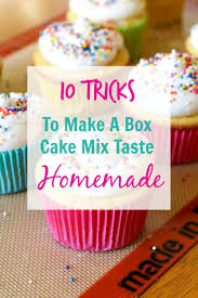 Baking Hacks Best 25 Make Cake Mix Taste Homemade Ideas On Pinterest Box