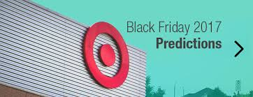 black friday 2017 ads target kohl u0027s black friday 2017 deal predictions start times ads