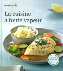 cuisine au quotidien cuisine au thermomix livre thermomix ma cuisine au quotidien