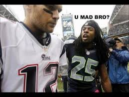 Why You Mad Bro Meme - seahawks cornerback richard sherman taunts tom brady on twitter