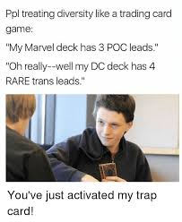 Meme Trading Cards - ppl treating diversity like a trading card game my marvel deck has 3