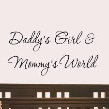 daddy u0027s and mommy u0027s world wall decal nursery quotes baby u0027s