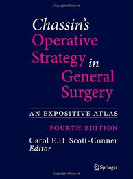 Atlas Of General Surgery Chassin U0027s Operative Strategy In General Surgery An Expositive
