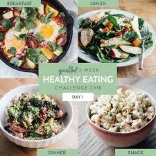 Challenge Buzzfeed Day 1 Of The Goodful 2 Week Healthy Challenge 2018