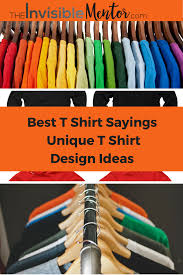 inspirational quote shirts best t shirt sayings unique t shirt design ideas for busy