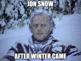 Jon Snow Memes - jack nicholson the shining snow meme imgflip