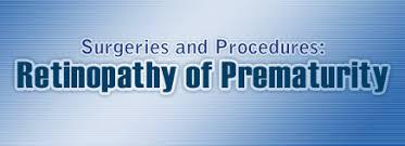 Comfort Solutions Vitrectomy Surgeries And Procedures Retinopathy Of Prematurity