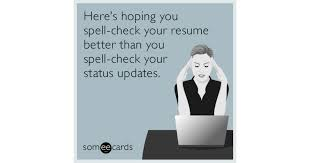 Spell Resume Here U0027s Hoping You Spell Check Your Resume Better Than You Spell