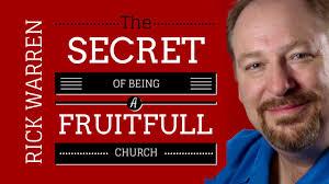 the secret of being a fruitful church rick warren christian
