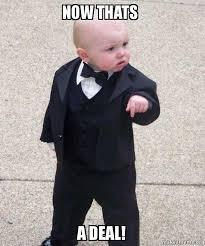 Deal Meme - now thats a deal godfather baby make a meme