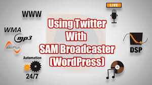 using twitter with sam broadcaster wordpress a sam broadcaster