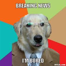 When I M Bored Meme - 9 things that your dog wish you would listen and understand