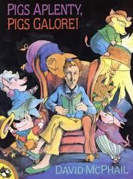 pigs aplenty pigs galore by david mcphail scholastic