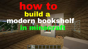 how to build a modern bookshelf in minecraft youtube