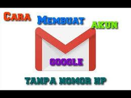 cara membuat akun gmail tanpa verifikasi nomor telepon 2015 tutorial membuat akun gmail 2018 mudah tanpa verifikasi no hp youtube