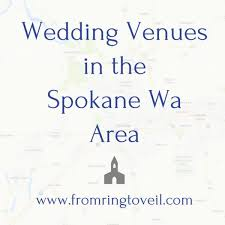 wedding venues spokane 123 wedding venues in the spokane wa area from ring to veil