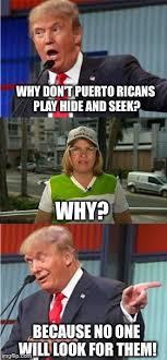Puerto Rican Memes - the real donald trump imgflip