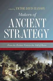 victor davis hanson makers of ancient strategy from the persian wars u2026