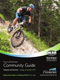 town of canmore spring summer 2016 community guide by town of