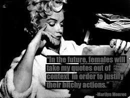 Marilyn Monroe Meme - funny marilyn monroe quote girls who quote her to get away with