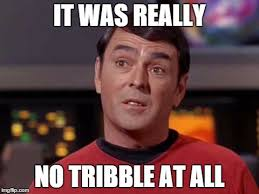 Scotty Meme - scotty no tribble at all imgflip