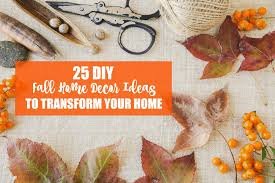 25 diy fall home decor ideas to transform your home mom fabulous