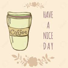 vector cute coffee cup with flowers and sign have a nice day