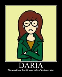 Daria Meme - daria demotivational posters know your meme