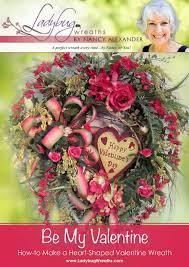 How To Make Wreaths Be My Valentine U201d How To Make A Valentine Wreath Ladybug