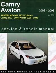 2002 toyota camry service manual toyota camry avalon 2002 2006 gregorys service repair manual